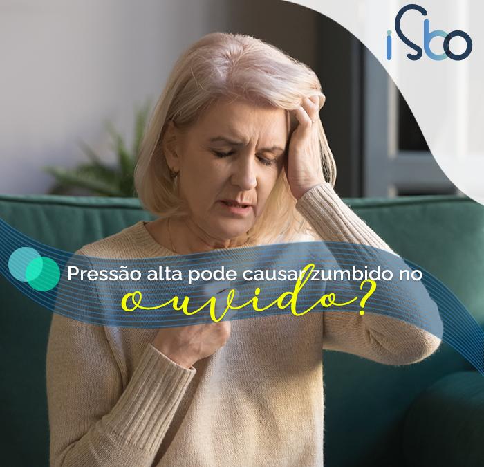 Pressão alta pode causar zumbido no ouvido?