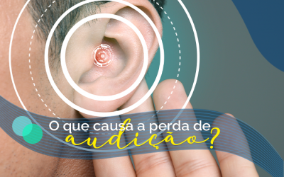 O que causa a perda de audição?