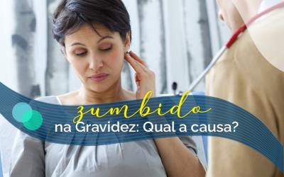 Zumbido no ouvido na gravidez: qual é a causa?
