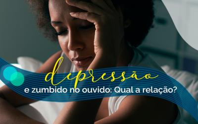 Depressão e zumbido no ouvido: qual a relação?