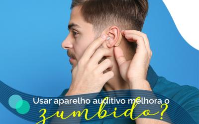 O uso de aparelhos auditivos melhora o zumbido?